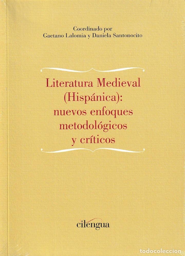 LITERATURA MEDIEVAL HISPÁNICA: NUEVOS ENFOQUES METODOLÓGICOS Y CRÍTICOS (CILENGUA) 2018 (Libros Nuevos - Literatura - Ensayo)