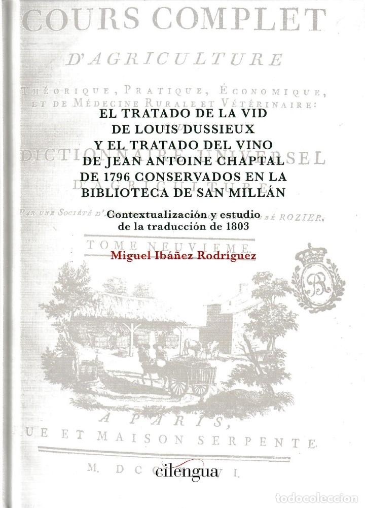 EL TRATADO DE LA VID DE LOUIS DUSSIEUX Y EL TRATADO DEL VINO DE J.A. CHAPTAL DE 1796 (CILENGUA) 2018 (Libros Nuevos - Literatura - Ensayo)