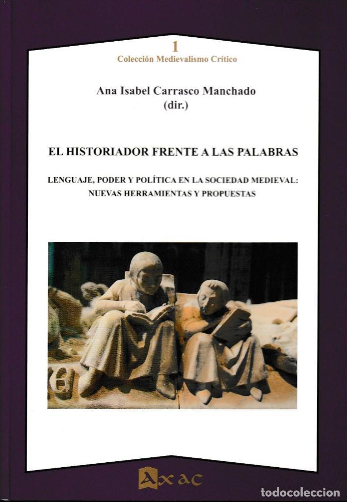 EL HISTORIADOR FRENTE A LAS PALABRAS (A.I. CARRASCO MANCHADO) AXAC 2018 (Libros Nuevos - Literatura - Ensayo)