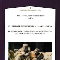 Libros: EL HISTORIADOR FRENTE A LAS PALABRAS (A.I. CARRASCO MANCHADO) AXAC 2018. Lote 142733906