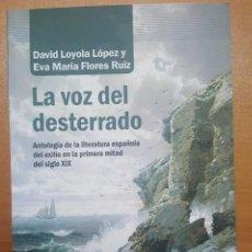 Libros: LA VOZ DEL DESTERRADO. ANTOLOGÍA DE LITERATURA ESPAÑOLA DEL EXILIO EN LA PRIMERA MITAD DEL SIGLO XIX. Lote 143143394