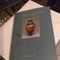Libros: HISTORIAS EN TRES SALTOS A LO LARGO DE LA VIDA MIGUEL GARRIDO 1 EDICION OCTUBRE 2018. Lote 143312697