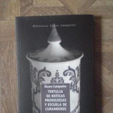 Libros: ÁLVARO CUNQUEIRO - TERTULIA DE BOTICAS. Lote 143362838