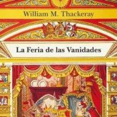 Libros: LA FERIA DE LAS VANIDADES THACKERAY, WILLIAM M. ALBA EDITORIAL, 2018 GASTOS DE ENVIO GRATIS. Lote 143556670