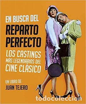 EN BUSCA DEL REPARTO PERFECTO LOS CASTINGS MÁS LEGENDARIOS DEL CINE CÁSICO TEJERO, JUAN : BOOKLAN (Libros Nuevos - Literatura - Ensayo)