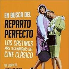 Libros: EN BUSCA DEL REPARTO PERFECTO LOS CASTINGS MÁS LEGENDARIOS DEL CINE CÁSICO TEJERO, JUAN : BOOKLAN. Lote 143557518