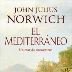 Libros: EL MEDITERRÁNEO NORWICH, JOHN JULIUS : ATICO DE LOS LIBROS, 2018 GASTOS DE ENVIO GRATIS. Lote 143558582