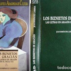 Libros: DOMÍNGUEZ LASIERRA, JUAN. LOS BIZNIETOS DE GRACIÁN. LAS LETRAS EN ARAGÓN EN EL SIGLO XX. 2005.. Lote 143707714