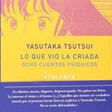 Libri: IMAGEN DE ARCHIVO LO QUE VIO LA CRIADA: OCHO CUENTOS PSÍQUICOS YASUTAKA TSUTSUI ATALANTA. Lote 143799654