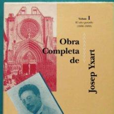 Libros: JOSEP YXART. OBRES COMPLETES I. EL AÑO PASADO, 1886-1888. A CURA DE ROSA CABRÉ. 1A EDICIÓ, 1995.. Lote 145018672