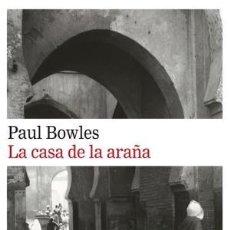 books - LA CASA DE LA ARAÑA. BOWLES, PAUL Galaxia Gutenberg, 2018 GASTOS DE ENVIO GRATIS - 145690358