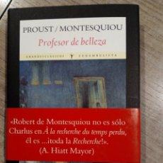Libros: PROFESOR DE BELLEZA DE PROUST Y MONTESQUIOU FUNAMBULISTA. Lote 146085988
