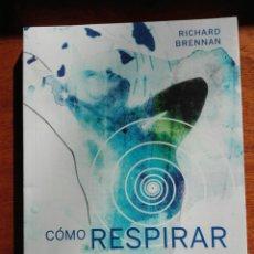 Libros: CÓMO RESPIRAR. RICHARD BRENNAN. CÍRCULO DE LECTORES. NUEVO. PRECINTADO. Lote 146376921