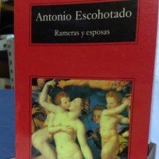 Libros: ANTONIO ESCOHOTADO. RAMERAS Y ESPOSAS. (CUATRO MOTOS SOBRE SEXO Y PODER). ANAGRAMA, OCTUBRE 2003.. Lote 146650617