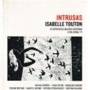 Libros: INTRUSAS. 20 ENTREVISTAS A MUJERES ESCRITORAS (ISABELLE TOUTON) I.F.C. 2018. Lote 146662450