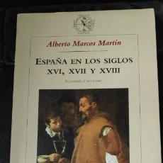 Libros: ESPAÑA EN LOS SIGLOS XVI,XVII Y XVIII ( ECONOMIA Y SOCIEDAD ) ALBERTO MARCOS MARTIN. Lote 147009686