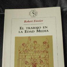 Libros: EL TRABAJO EN LA EDAD MEDIA ( ROBERT FOSSIER). Lote 147014690