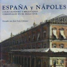 Libros: ESPAÑA Y NÁPOLES. COLECCIONISMO Y MECENAZGO VIRREINALES EN EL SIGLO XVII JOSÉ LUIS COLOMER CENTRO D. Lote 147134926