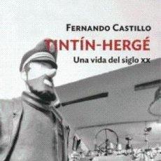 Libros: TINTIN HERGE CASTILLO FERNANDO FORCOLA EDICIONES S.L., 2019 GASTOS DE ENVIO GRATIS. Lote 148485394