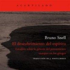 Libros: EL DESCUBRIMIENTO DEL ESPÍRITU SNELL, BRUNO ACANTILADO EDITORIAL. Lote 152344230