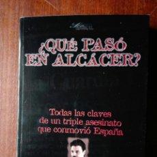 Libros: JUAN IGNACIO BLANCO . QUÉ PASÓ EN ALCÁCER? SON-EXPRESIÓN. 1998. FIRMADO. Lote 154147765