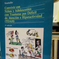 Libros: CONVIVIR CON NIÑOS Y ADOLESCENTES CON TRASTORN O POR DÉFICIT DE ATENCIÓN E HIPERACTIVIDAD. SOUTULLO.. Lote 150590864