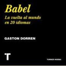 Libros: BABEL: LA VUELTA AL MUNDO EN 20 IDIOMAS, GASTON DORREN TURNER 2019 GASTOS DE ENVIO GRATIS. Lote 151340518