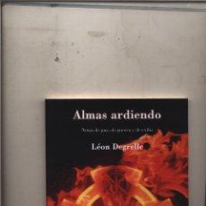 Libros: ALMAS ARDIENDO NUEVA EDICIÓN DEGRELLE LEON - PROLOGO DE GREGORIO MARAÑON-SIEGHELS 2014. Lote 191010260