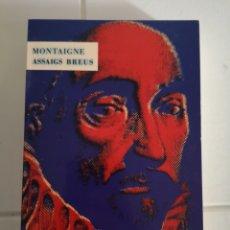 Libros: M. DE MONTAIGNE. ASSSIGS BREUS. TRAD. VICENT ALONSO. PRÒLEG JOAN FUSTER. 1A ED. VALÈNCIA 1992.. Lote 217616737