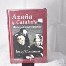 Libros: AZAÑA Y CATALUÑA. HISTORIA DE UN DESENCUENTRO. CONTRERAS, JOSEP. Lote 153685638