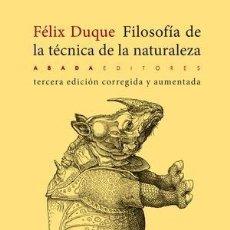 Libros: FILOSOFÍA DE LA TÉCNICA DE LA NATURALEZA DUQUE PAJUELO, FÉLIX ABADA EDITORES, 2019. SOFT. CONDICIÓ. Lote 154265370