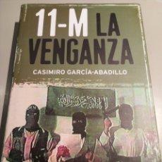 Libros: 11-M LA VENGANZA-C. GARCÍA-ABADILLO. Lote 156347524