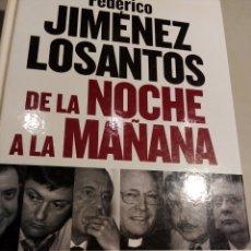 Libros: DE LA NOCHE A LA MAÑANA-F. JIMÉNEZ LOSANTOS. Lote 156351122