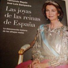 Libros: LAS JOYAS DE LAS REINAS DE ESPAÑA - F. RAYON/J. L. SAMPEDRO. Lote 156356932