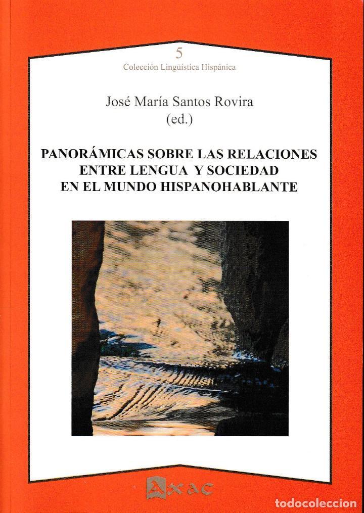 PANORÁMICAS SOBRE LAS RELACIONES ENTRE LENGUA Y SOCIEDAD EN EL MUNDO HISPANOHABLANTE (AXAC 2019) (Libros Nuevos - Literatura - Ensayo)