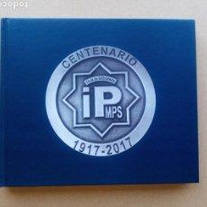 Libros: ÚNICO EN TC! CAJA DE SOCORROS IPMPS. CENTENARIO: 1917-2917. FUNCIONARIO DE POLICÍA. Lote 156599418