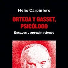Libros: ORTEGA Y GASSET PSICÓLOGO. ENSAYOS Y APROXIMACIONES.HELIO CARPINTERO.. Lote 158920290