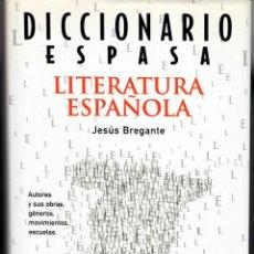 Libros: DICCIONARIO ESPASA DE LITERATURA ESPAÑOLA. JESÚS BREGANTE. Lote 159542138