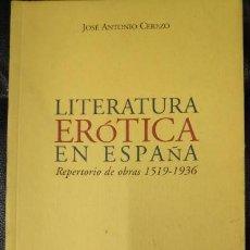 Libros: LITERATURA EROTICA EN ESPAÑA ( REPERTORIO DE OBRAS 1519-1936 ). Lote 161762394