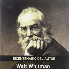 Libros: HOJAS DE HIERBA- 2018 WHITMAN, WALT BICENTENARIO DEL AUTOR EDICION COMPLETA SELECCION DE PROSAS ED. Lote 162335054