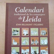 Libros: LLA 21 CALENDARI TRADICIONAL DE LES COMARQUES DE LLEIDA JOAN BELLMUNT I FIGUERAS - PAGÈS EDITORS. Lote 168305756