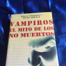 Libros: VAMPIROS EL MITO DE LOS NO MUERTOS. Lote 168366202