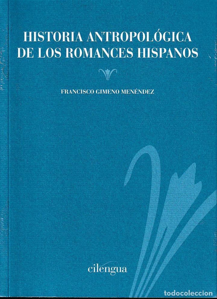 HISTORIA ANTROPOLÓGICA DE LOS ROMANCES HISPANOS (GIMENO MENÉNDEZ) CILENGUA 2019 (Libros Nuevos - Literatura - Ensayo)