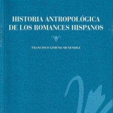 Libros: HISTORIA ANTROPOLÓGICA DE LOS ROMANCES HISPANOS (GIMENO MENÉNDEZ) CILENGUA 2019. Lote 168595448