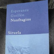 Libros: NAUFRAGIOS ( ESPERANZA GUILLEN ) BIBLIOTECA AZUL SERIE MINIMA EDITORIAL SIRUELA. Lote 184512973