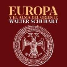 Libros: EUROPA Y EL ALMA DEL ORIENTE, DE WALTER SCHUBART.PRECEDIDO DE EL ESPEJO RUSO, DE CARLOS JAVIER BLANC. Lote 179145383