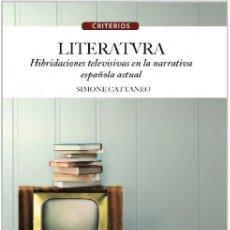 Libros: LITERATVRA. HIBRIDACIONES TELEVISIVAS EN LA NARRATIVA ESPAÑOLA ACTUAL (S. CATTANEO) CALAMBUR 2019. Lote 170290396