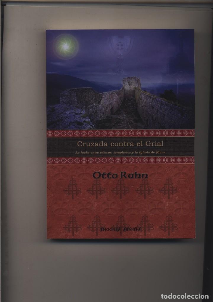 CRUZADA CONTRA EL GRIAL OTTO RAHN HASTA EL MOMENTO, EL MITO DEL GRAAL, GASTOS DE ENVIO GRATIS (Libros Nuevos - Literatura - Ensayo)