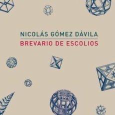 Libros: BREVIARIO DE ESCOLIOS GOMEZ DAVILA, NICOLAS EDICIONES ATALANTA, 2018 GASTOS DE ENVIO GRATIS. Lote 191010225