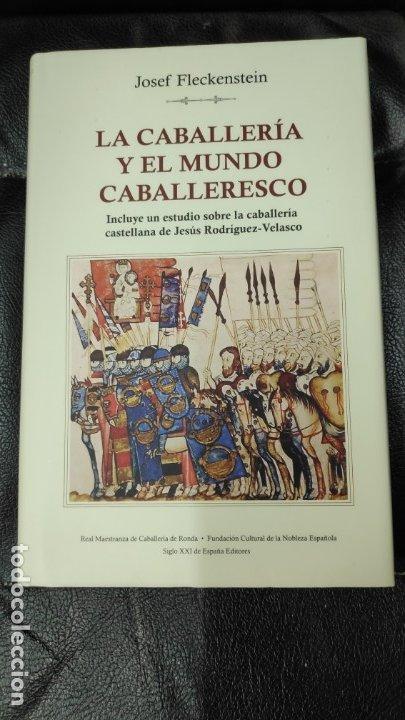 LA CABALLERIA Y EL MUNDO CABALLERESCO ( JOSEF FLECKENTEIN ) (Libros Nuevos - Literatura - Ensayo)